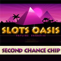 Slots Oasis Casino second chance chip