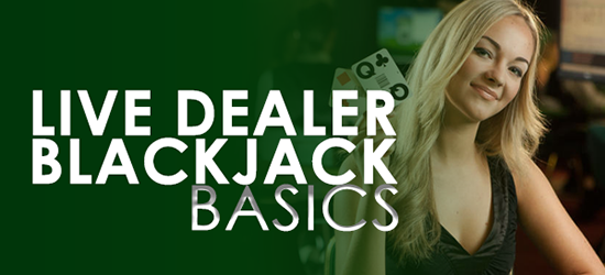 Live Dealer Blackjack Basics
