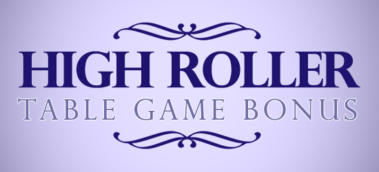 High-roller-table-game-bonus